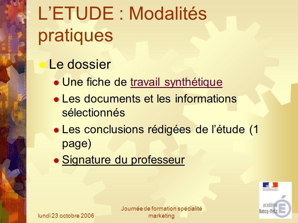 lundi 23 octobre 2006 Journée de formation spécialité marketing LETUDE : Modalités pratiques Le dossier Une fiche de travail synthétiquetravail synthé