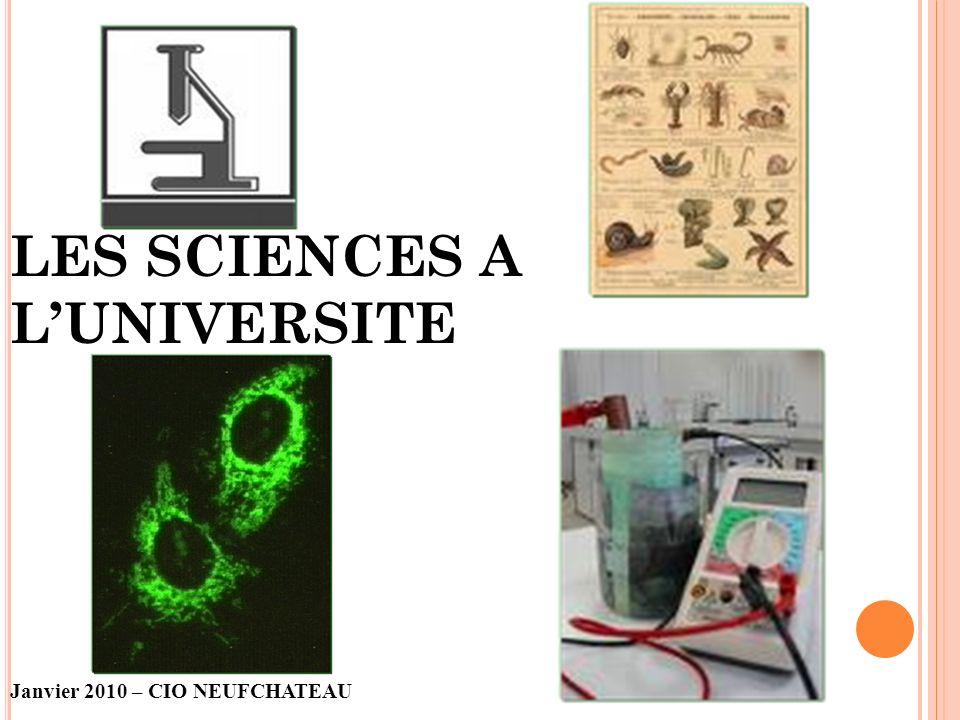LES SCIENCES A LUNIVERSITE Janvier 2010 – CIO NEUFCHATEAU