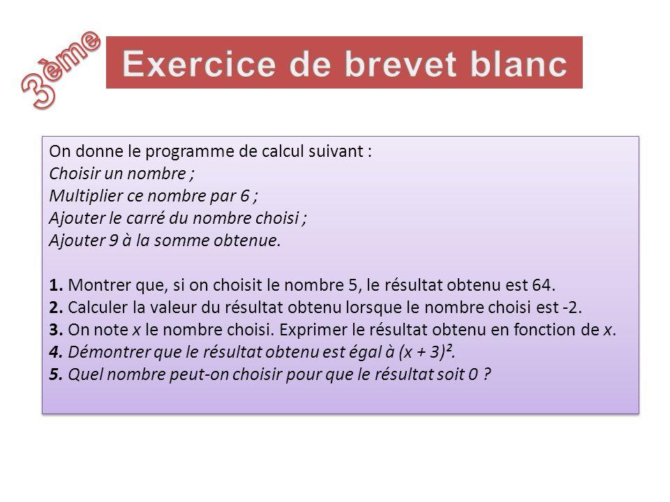 On donne le programme de calcul suivant : Choisir un nombre ; Multiplier ce nombre par 6 ; Ajouter le carré du nombre choisi ; Ajouter 9 à la somme ob