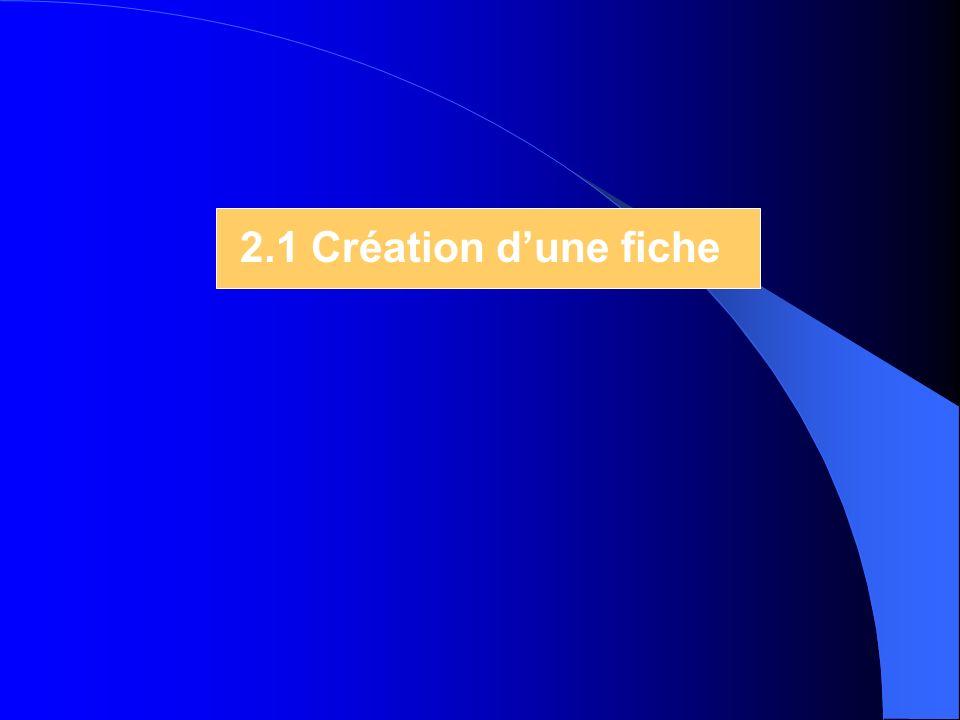 2.1 Création dune fiche