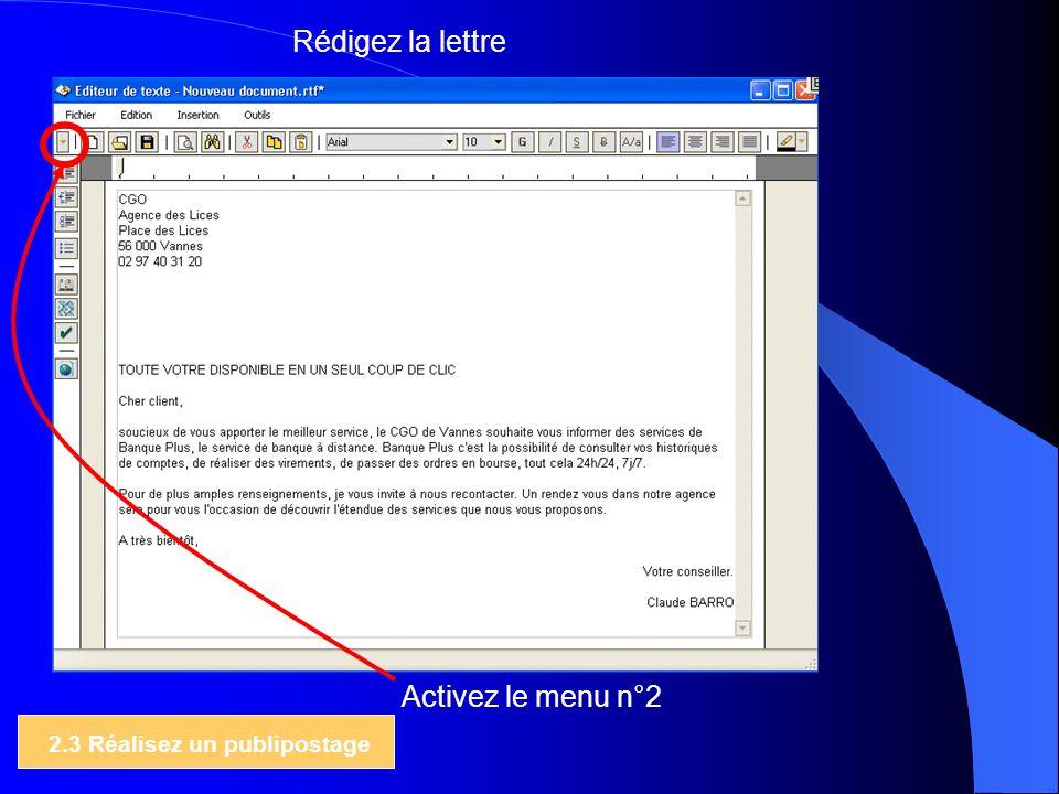 Rédigez la lettre Activez le menu n°2