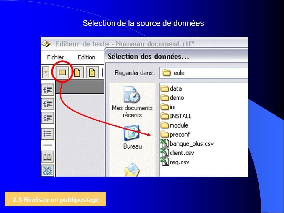 2.3 Réalisez un publipostage Sélection de la source de données