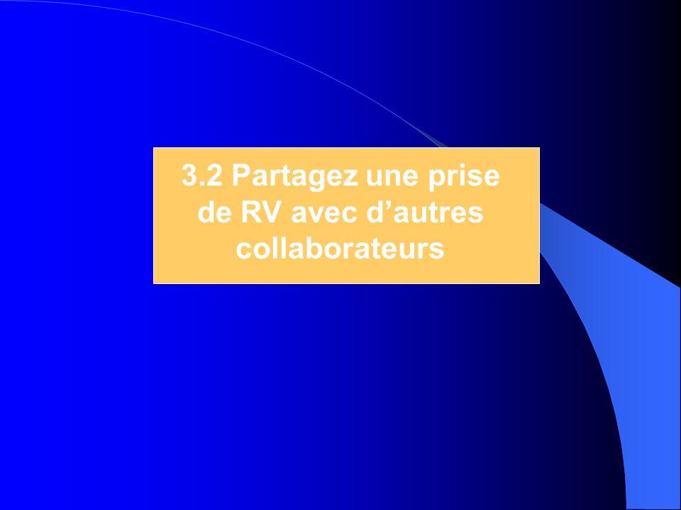 3.2 Partagez une prise de RV avec dautres collaborateurs