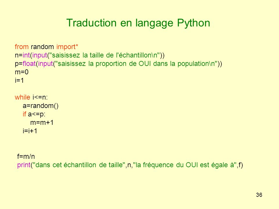 36 Traduction en langage Python from random import* n=int(input(