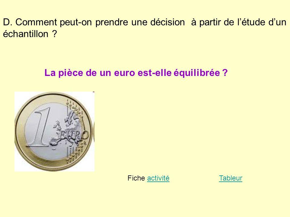 D. Comment peut-on prendre une décision à partir de létude dun échantillon ? La pièce de un euro est-elle équilibrée ? Fiche activitéactivitéTableur