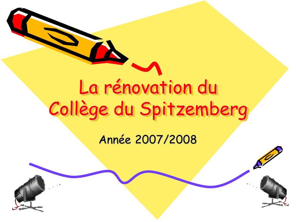 La rénovation du Collège du Spitzemberg La rénovation du Collège du Spitzemberg Année 2007/2008