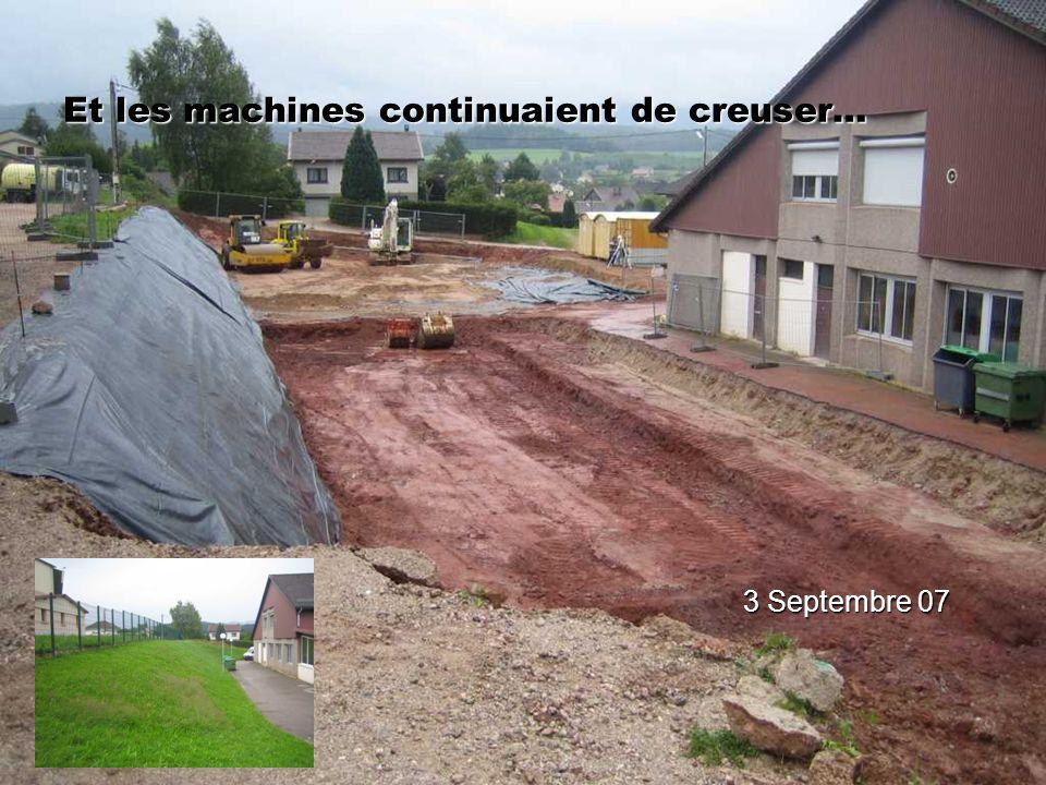 Et les machines continuaient de creuser… 3 Septembre 07