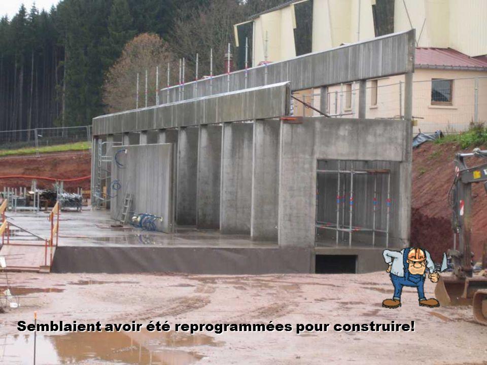 Semblaient avoir été reprogrammées pour construire!