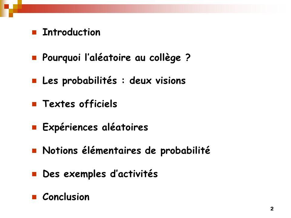 2 Introduction Pourquoi laléatoire au collège .