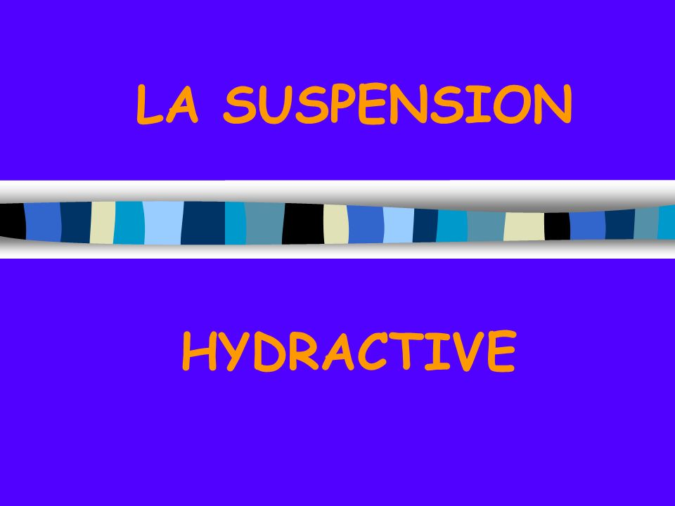 LA SUSPENSION HYDRACTIVE