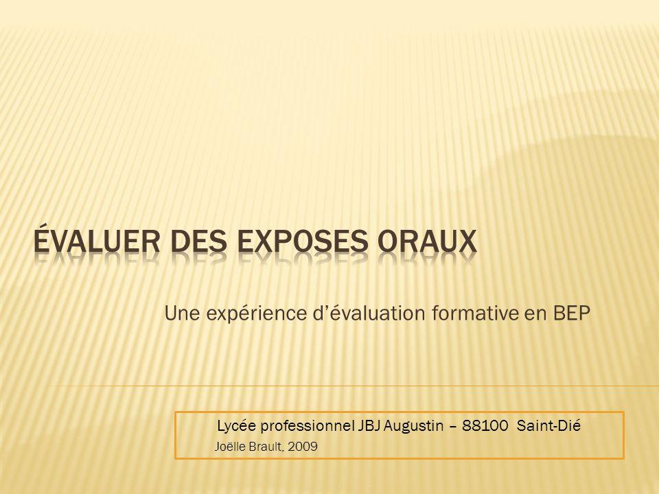 Une expérience dévaluation formative en BEP Lycée professionnel JBJ Augustin – 88100 Saint-Dié Joëlle Brault, 2009