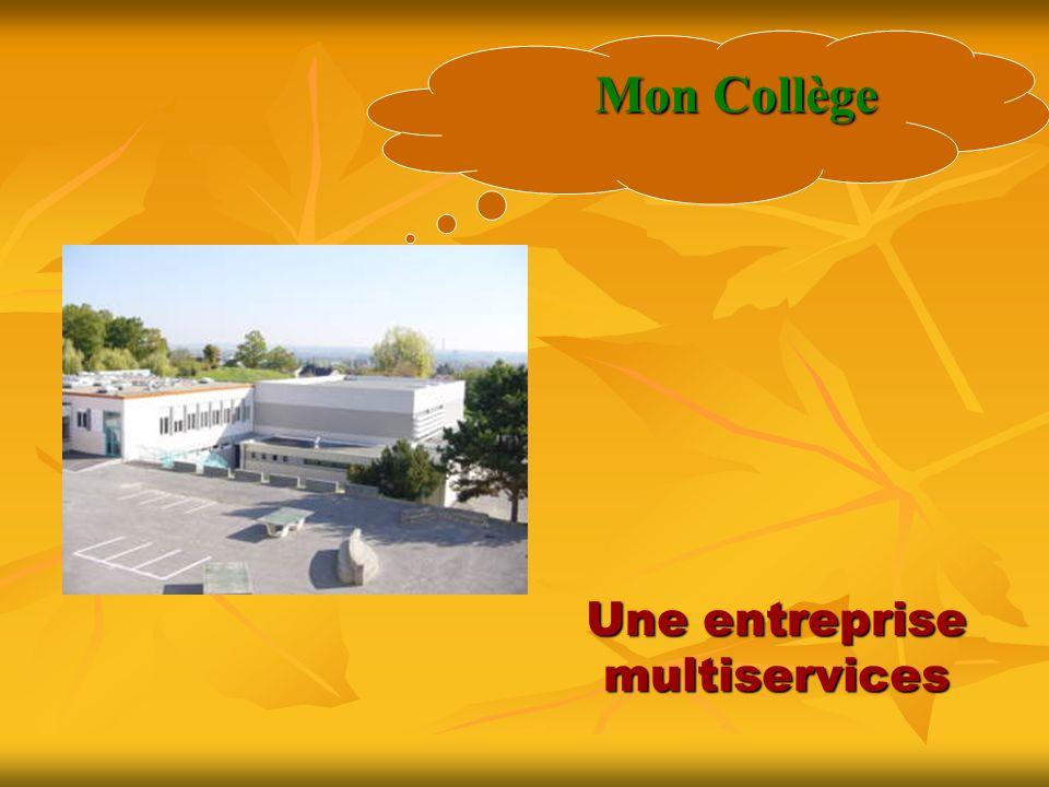 Une entreprise multiservices Mon Collège
