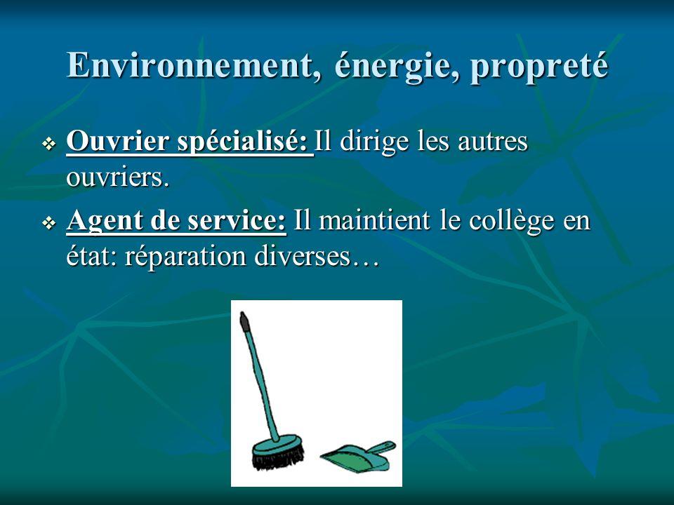 Environnement, énergie, propreté Ouvrier spécialisé: Il dirige les autres ouvriers.