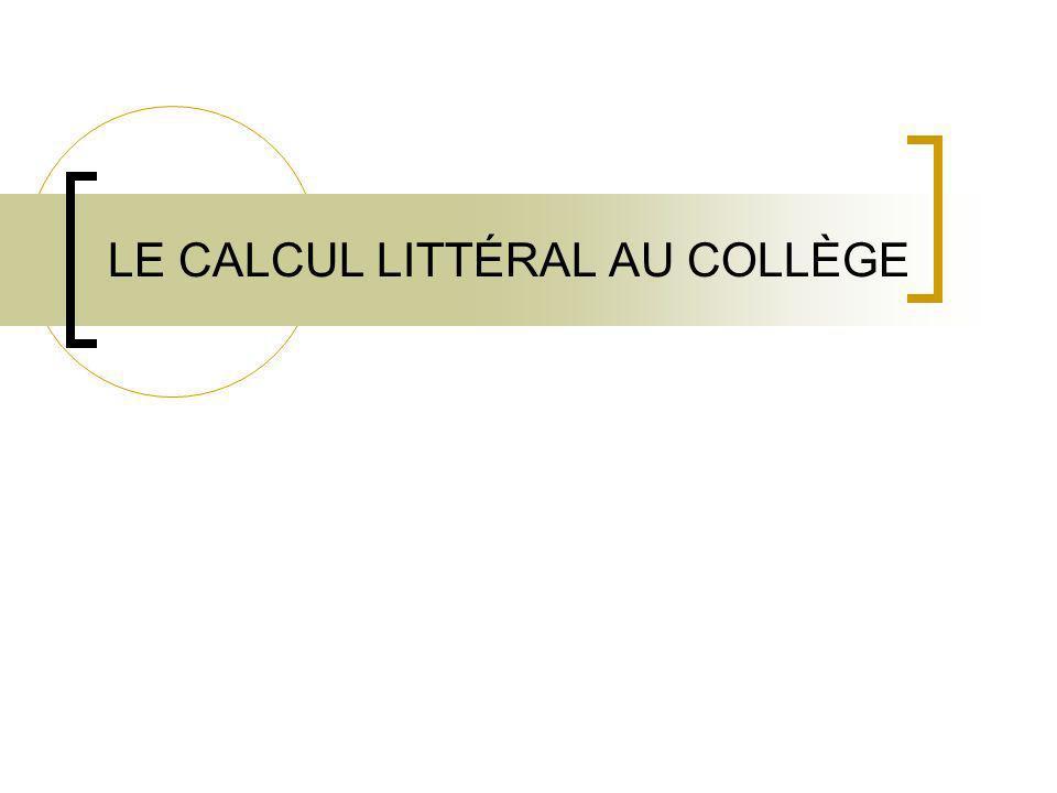 LE CALCUL LITTÉRAL AU COLLÈGE