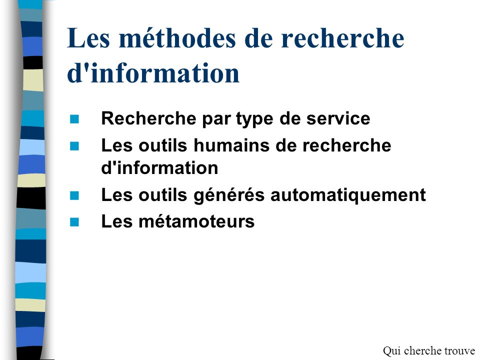 Chercher des sources dinformation La recherche d information demande deux compétences : 1.déterminer le bon outil en fonction de l information demandée 2.utiliser correctement cet outil.