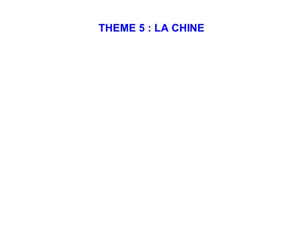 THEME 5 : LA CHINE
