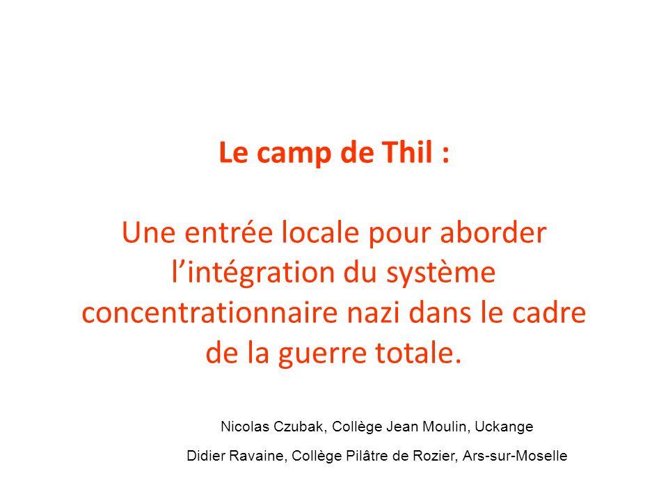 À Thil comme à Dora, la méthode d extermination nest pas la chambre à gaz, mais le travail forcé jusqu à la mort.