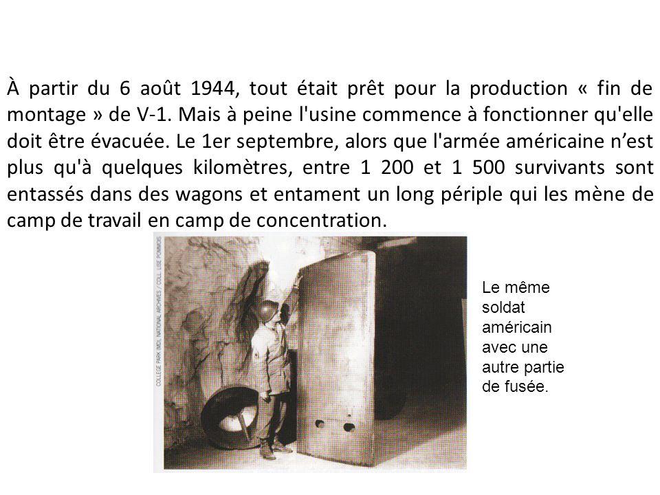 À partir du 6 août 1944, tout était prêt pour la production « fin de montage » de V-1. Mais à peine l'usine commence à fonctionner qu'elle doit être é