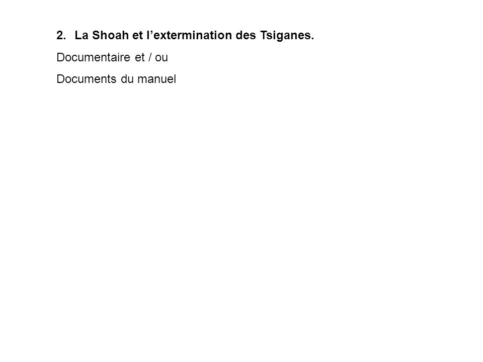 2.La Shoah et lextermination des Tsiganes. Documentaire et / ou Documents du manuel