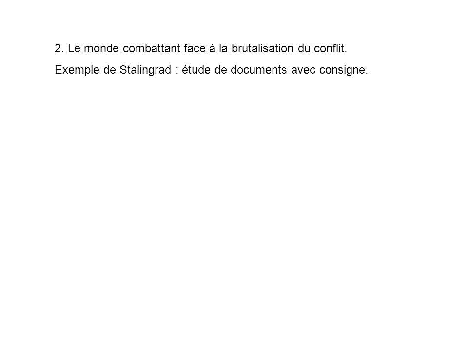 2. Le monde combattant face à la brutalisation du conflit. Exemple de Stalingrad : étude de documents avec consigne.