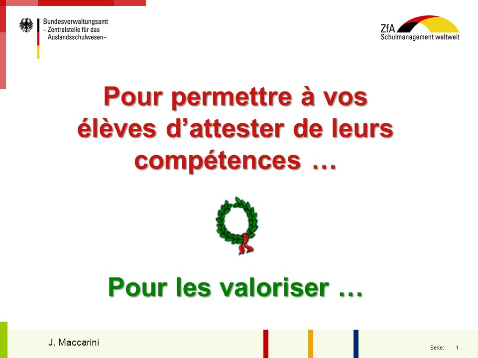 12 Seite: Une seule certification nationale Justine Reichel-Jelic, Hans-Peter Jacht Les mêmes épreuves pour tous Niveau défini en fonction des points obtenus