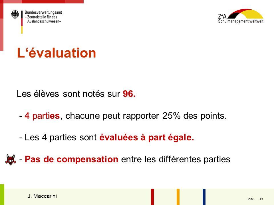 13 Seite: Lévaluation 96. 4 parti Les élèves sont notés sur 96. - 4 parties, chacune peut rapporter 25% des points. - Les 4 parties sont évaluées à pa