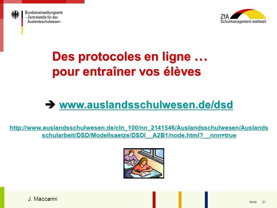 21 Seite: Des protocoles en ligne … pour entraîner vos élèves www.auslandsschulwesen.de/dsd www.auslandsschulwesen.de/dsdwww.auslandsschulwesen.de/dsd