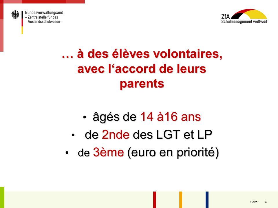 4 Seite: … à des élèves volontaires, avec laccord de leurs parents âgés de 14 à16 ans de 2nde des LGT et LP de 3ème (euro en priorité)