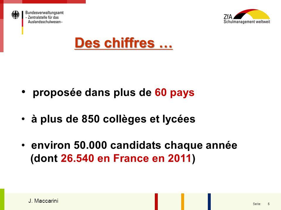 5 Seite: Des chiffres … proposée dans plus de 60 pays à plus de 850 collèges et lycées environ 50.000 candidats chaque année (dont 26.540 en France en