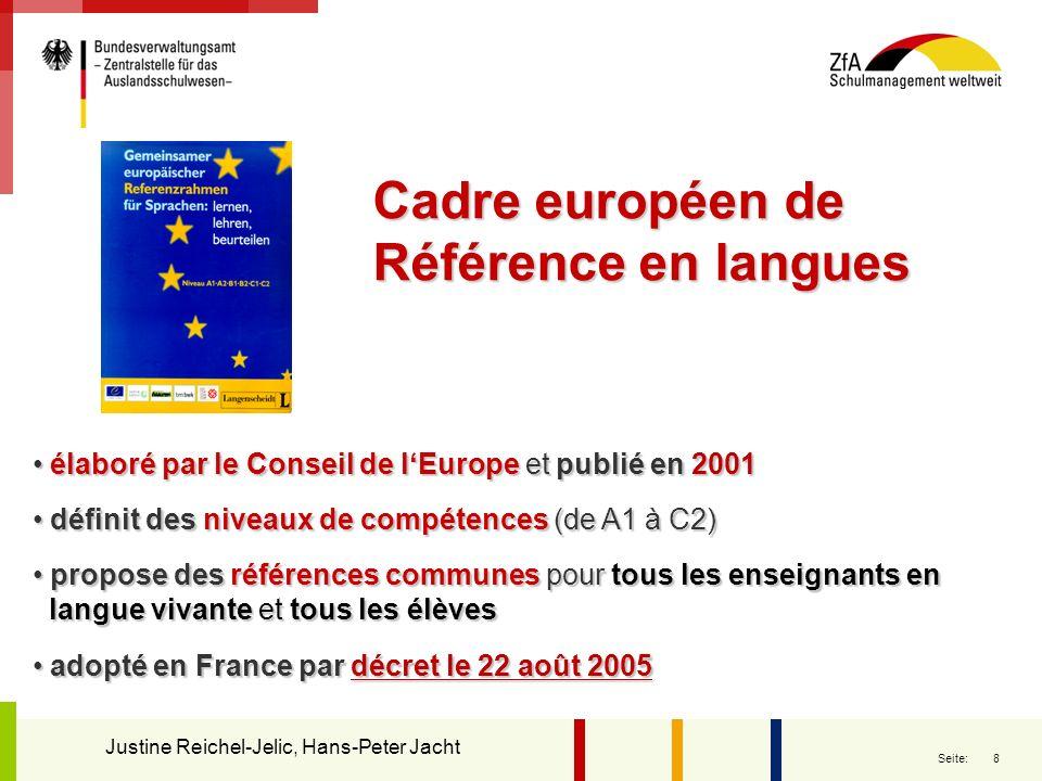 8 Seite: Cadre européen de Référence en langues élaboré par le Conseil de lEurope et publié en 2001 élaboré par le Conseil de lEurope et publié en 200