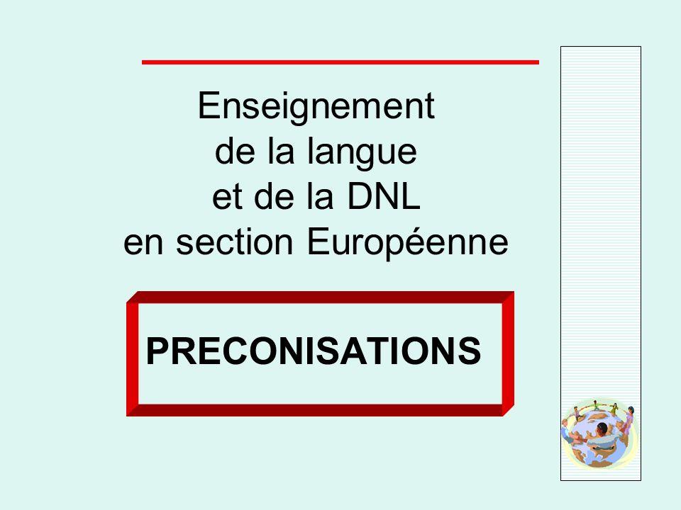 Enseignement de la langue et de la DNL en section Européenne PRECONISATIONS