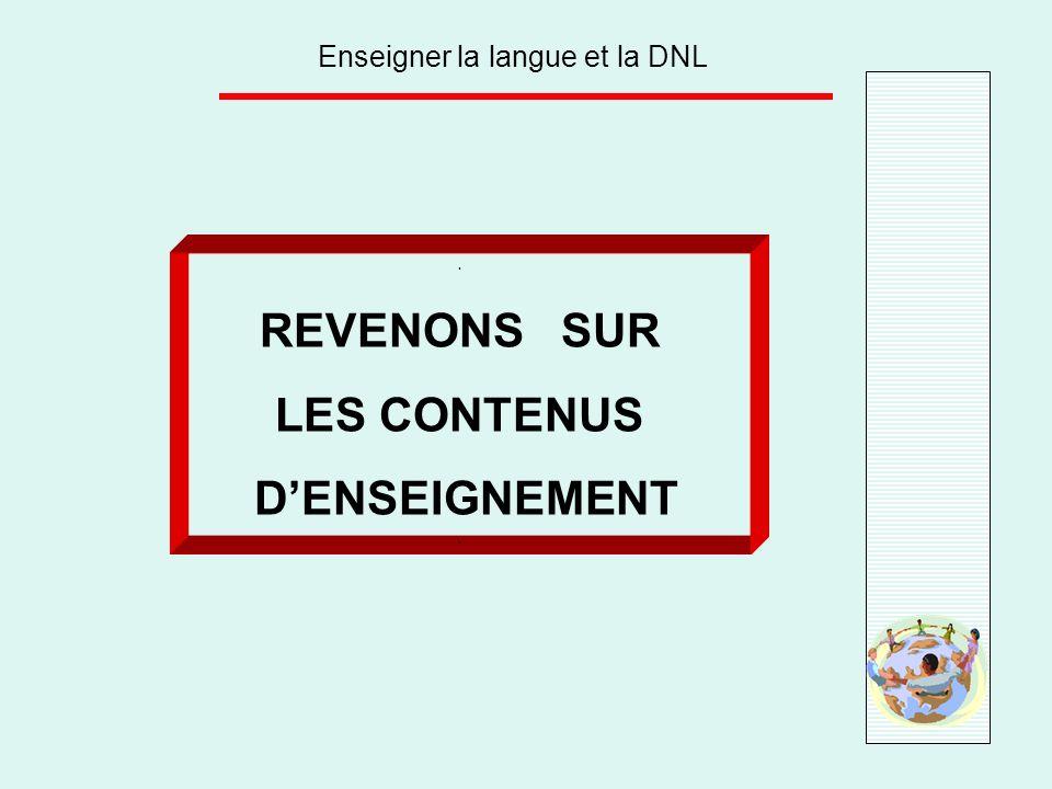 Enseigner la langue et la DNL. REVENONS SUR LES CONTENUS DENSEIGNEMENT.