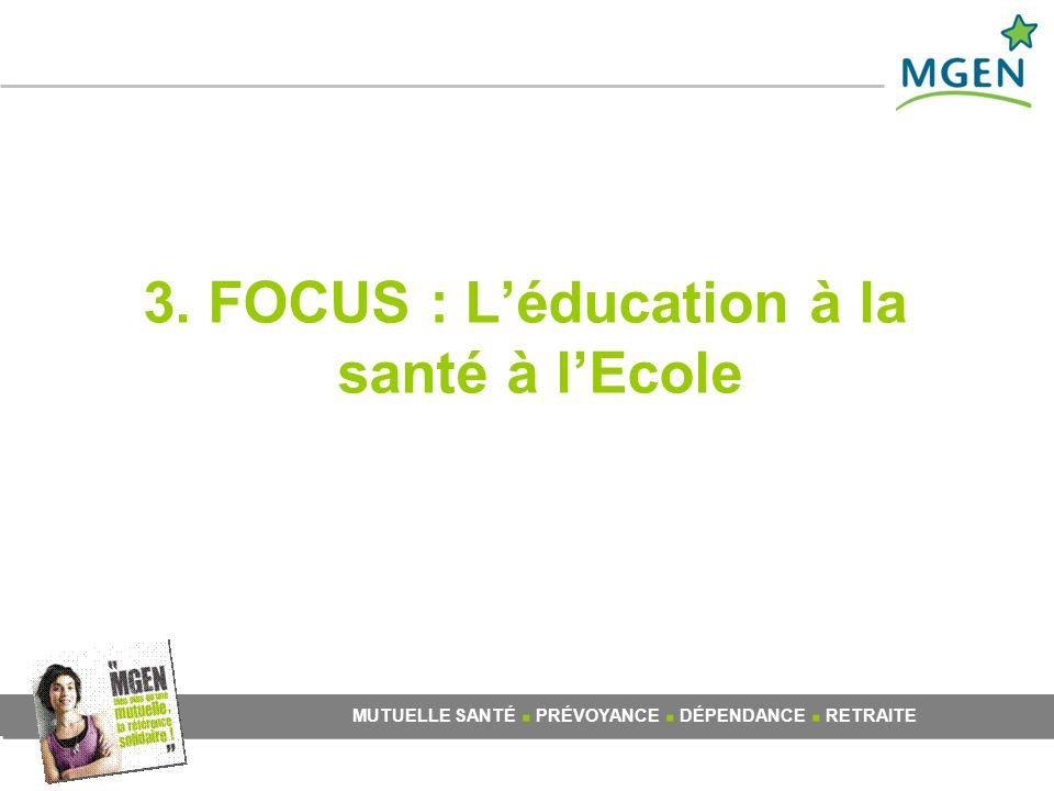3. FOCUS : Léducation à la santé à lEcole