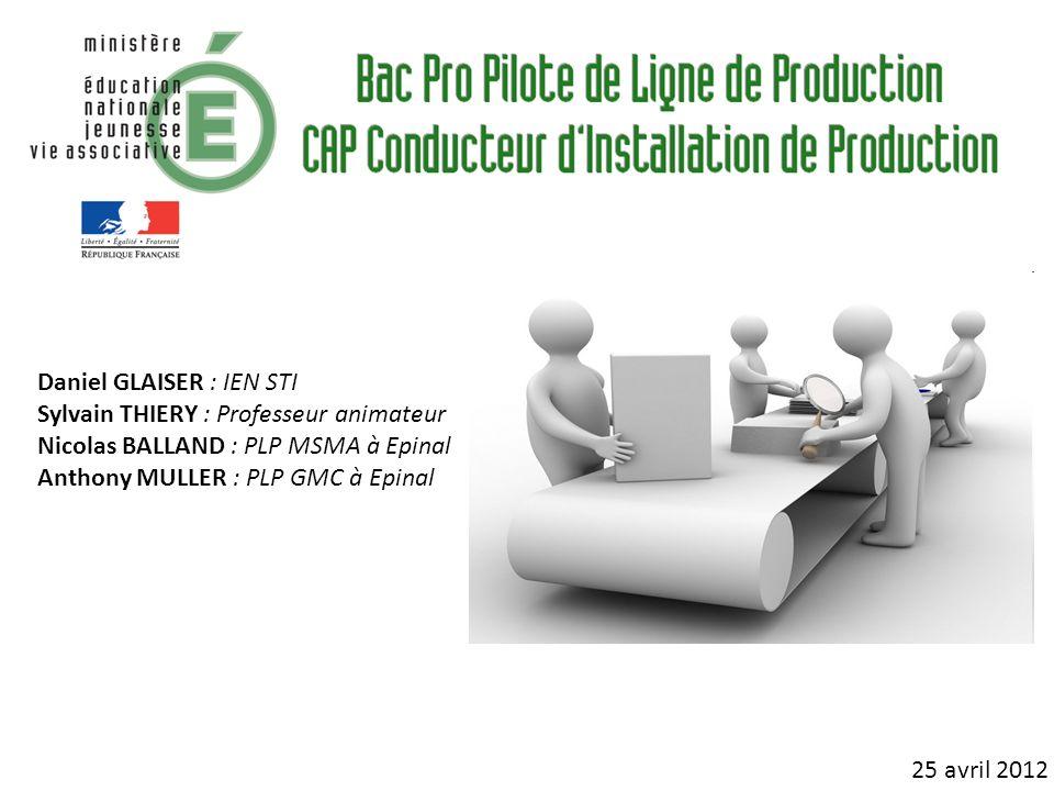 25 avril 2012 Daniel GLAISER : IEN STI Sylvain THIERY : Professeur animateur Nicolas BALLAND : PLP MSMA à Epinal Anthony MULLER : PLP GMC à Epinal