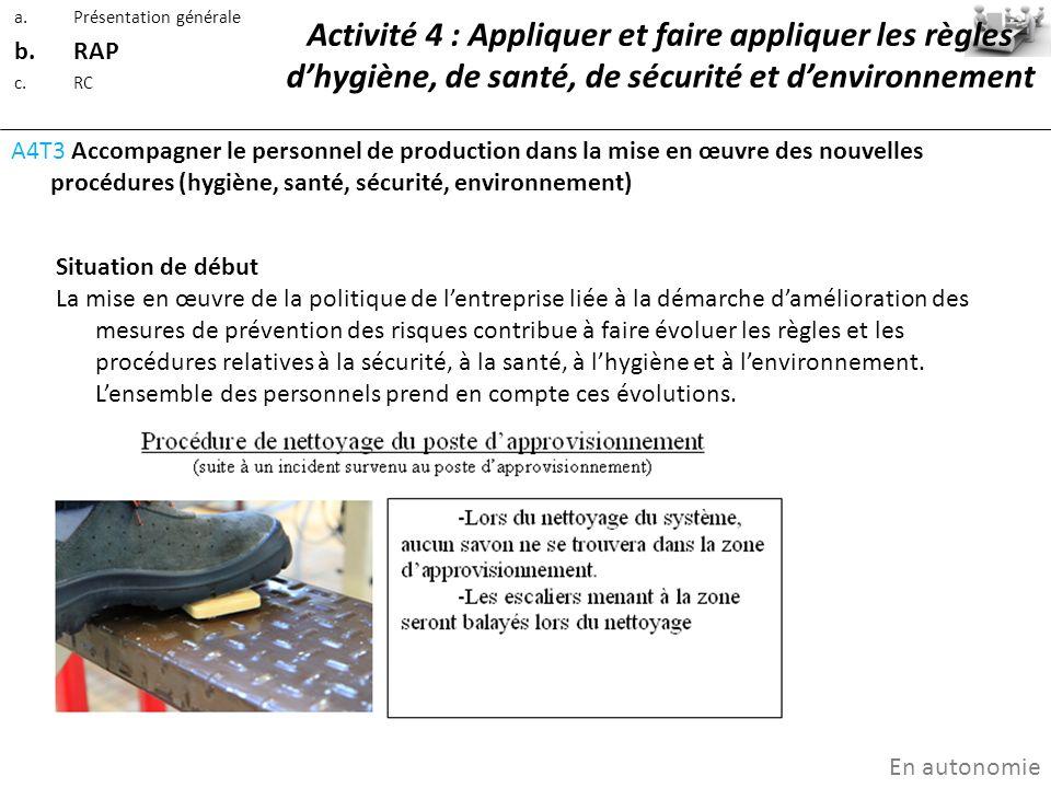 A4T3 Accompagner le personnel de production dans la mise en œuvre des nouvelles procédures (hygiène, santé, sécurité, environnement) Situation de débu