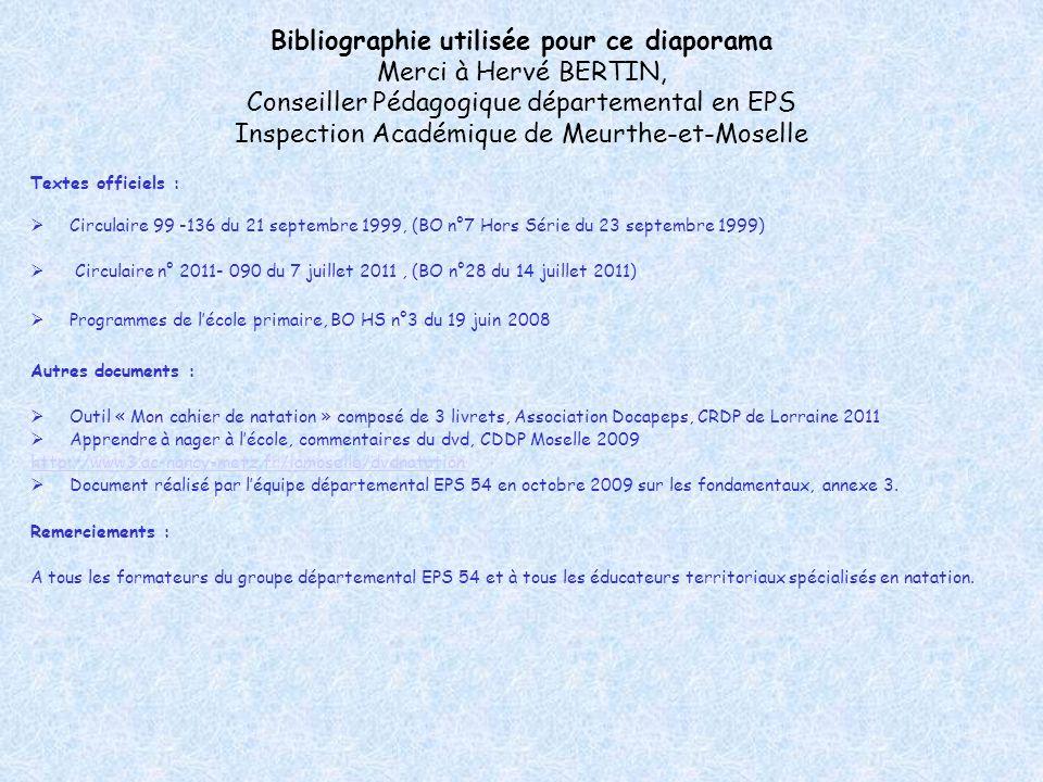 Bibliographie utilisée pour ce diaporama Merci à Hervé BERTIN, Conseiller Pédagogique départemental en EPS Inspection Académique de Meurthe-et-Moselle