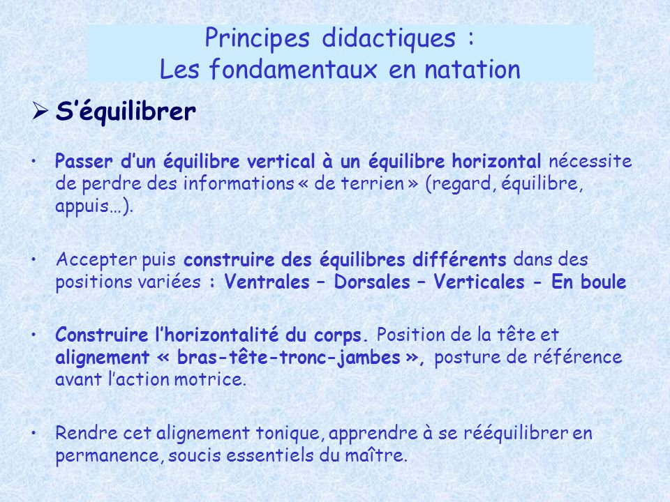 Séquilibrer Passer dun équilibre vertical à un équilibre horizontal nécessite de perdre des informations « de terrien » (regard, équilibre, appuis…).