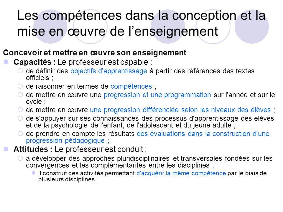 Les compétences dans la conception et la mise en œuvre de lenseignement Concevoir et mettre en œuvre son enseignement Capacités : Le professeur est ca