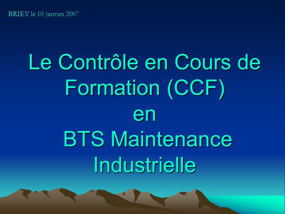 Le Contrôle en Cours de Formation (CCF) en BTS Maintenance Industrielle BRIEY le 10 janvier 2007