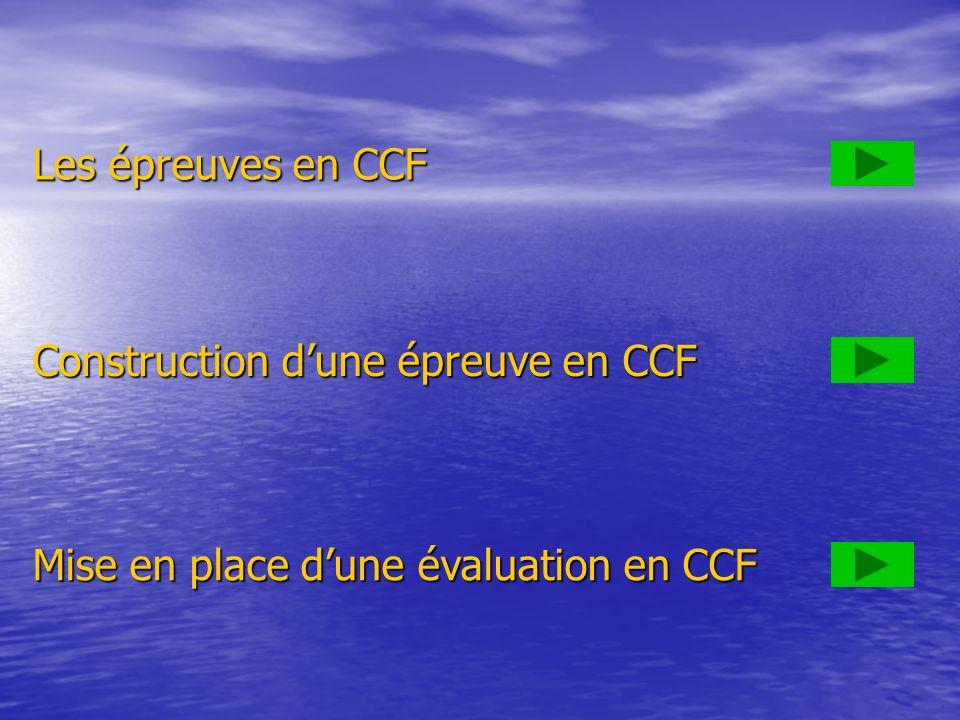 Les épreuves en CCF Construction dune épreuve en CCF Mise en place dune évaluation en CCF