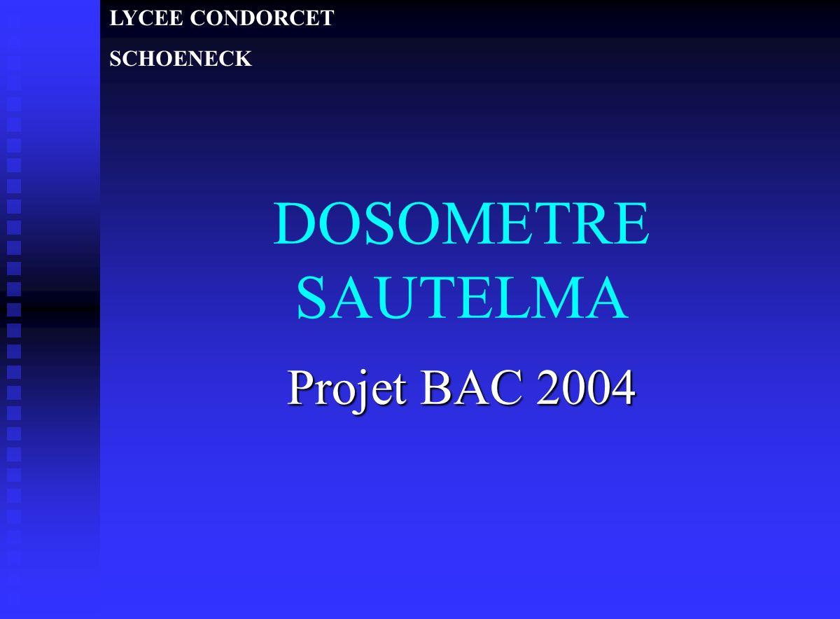 DOSOMETRE SAUTELMA Projet BAC 2004 LYCEE CONDORCET SCHOENECK