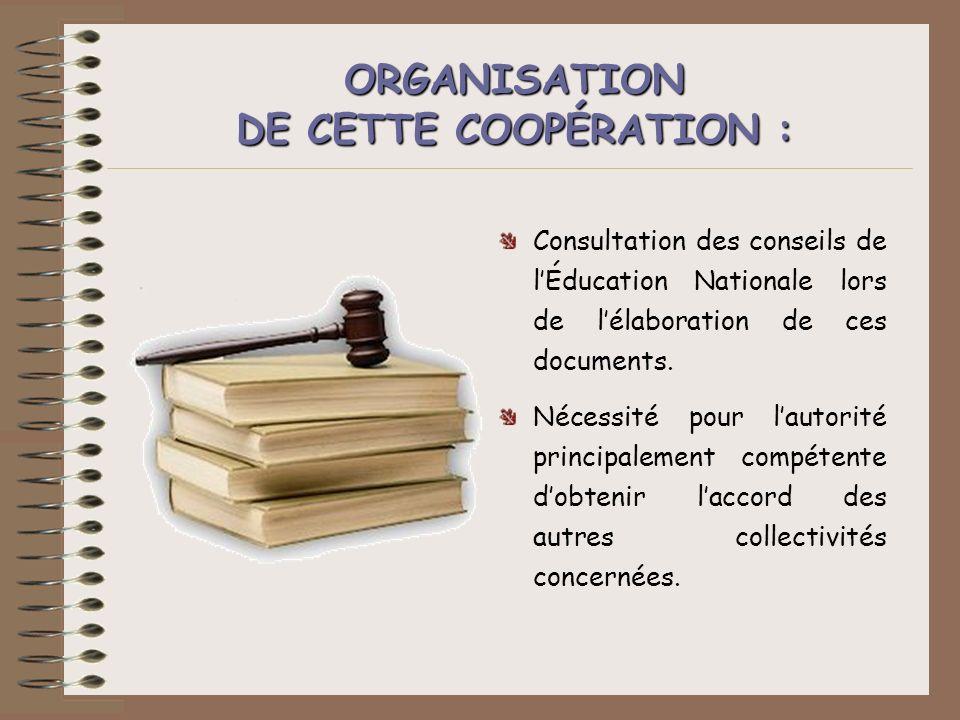Consultation des conseils de lÉducation Nationale lors de lélaboration de ces documents. Nécessité pour lautorité principalement compétente dobtenir l