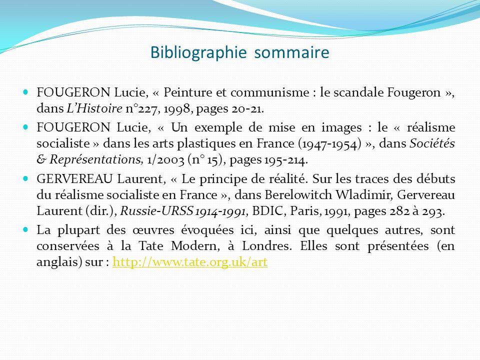 Bibliographie sommaire FOUGERON Lucie, « Peinture et communisme : le scandale Fougeron », dans LHistoire n°227, 1998, pages 20-21. FOUGERON Lucie, « U