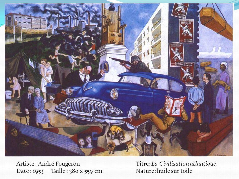 Artiste : André Fougeron Titre: La Civilisation atlantique Date : 1953 Taille : 380 x 559 cmNature: huile sur toile