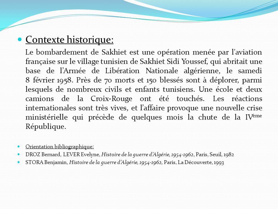 Contexte historique: Le bombardement de Sakhiet est une opération menée par l'aviation française sur le village tunisien de Sakhiet Sidi Youssef, qui