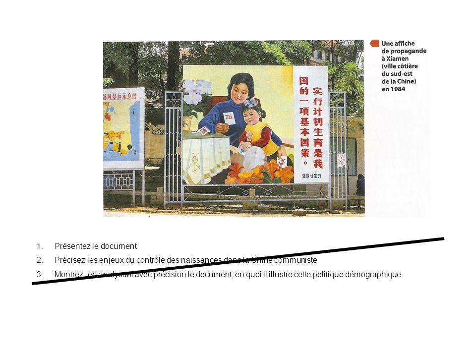 Consigne : Après avoir présenté le document, vous préciserez les enjeux du contrôle des naissances dans la Chine communiste puis vous montrerez, en analysant avec précision le document, en quoi il illustre cette politique démographique.