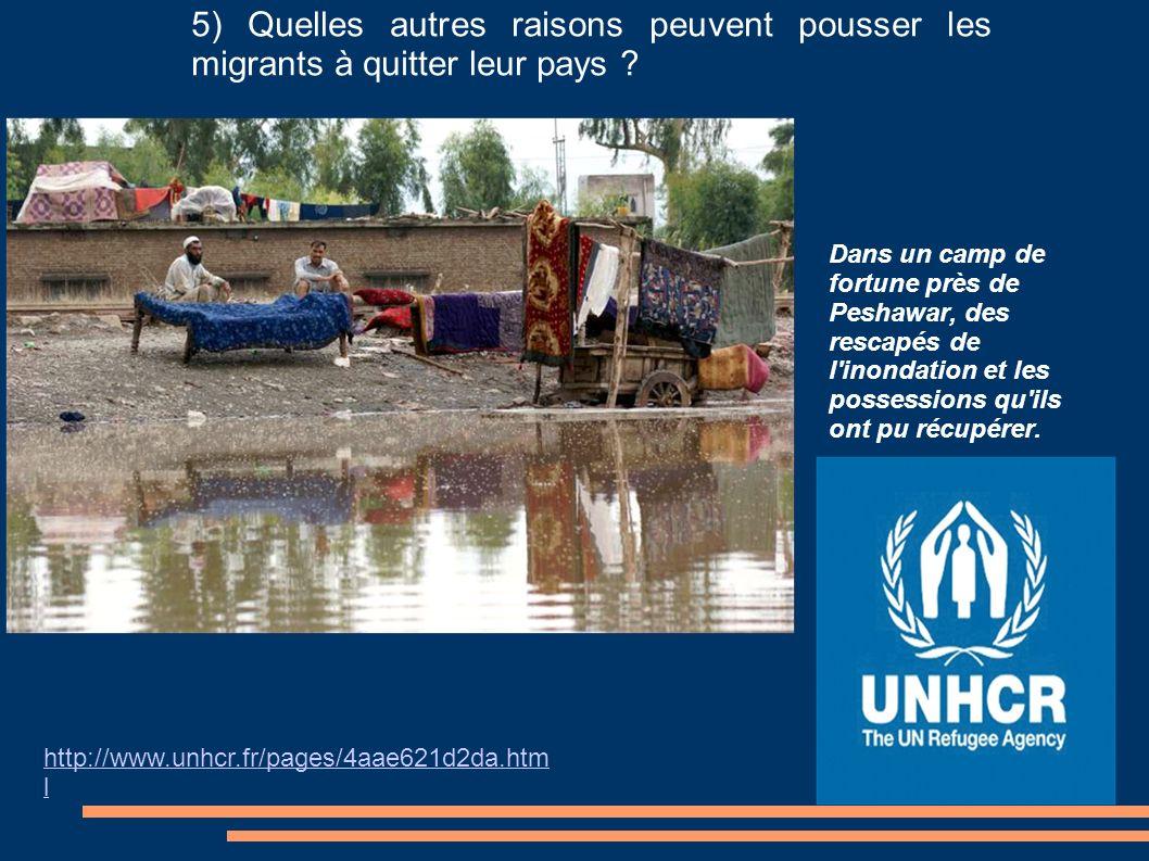 http://www.unhcr.fr/pages/4aae621d2da.htm l Dans un camp de fortune près de Peshawar, des rescapés de l'inondation et les possessions qu'ils ont pu ré