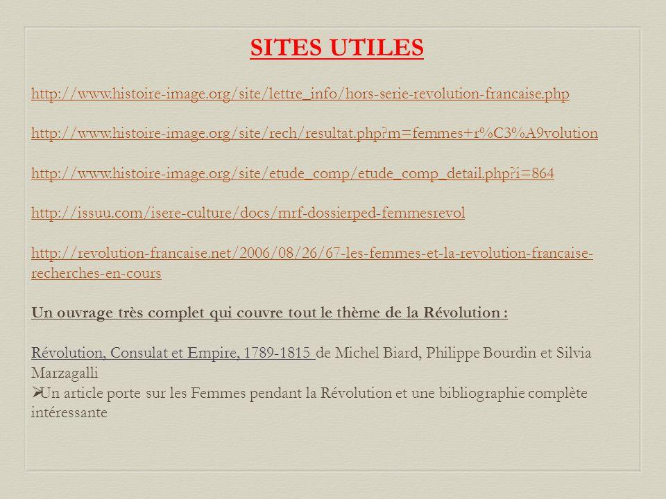 SITES UTILES http://www.histoire-image.org/site/lettre_info/hors-serie-revolution-francaise.php http://www.histoire-image.org/site/rech/resultat.php?m