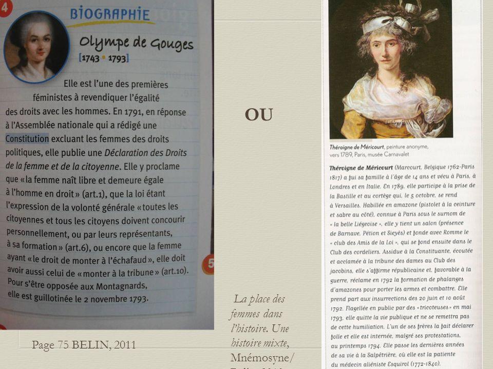 Page 75 BELIN, 2011 La place des femmes dans lhistoire. Une histoire mixte, Mnémosyne/ Belin, 2010 OU