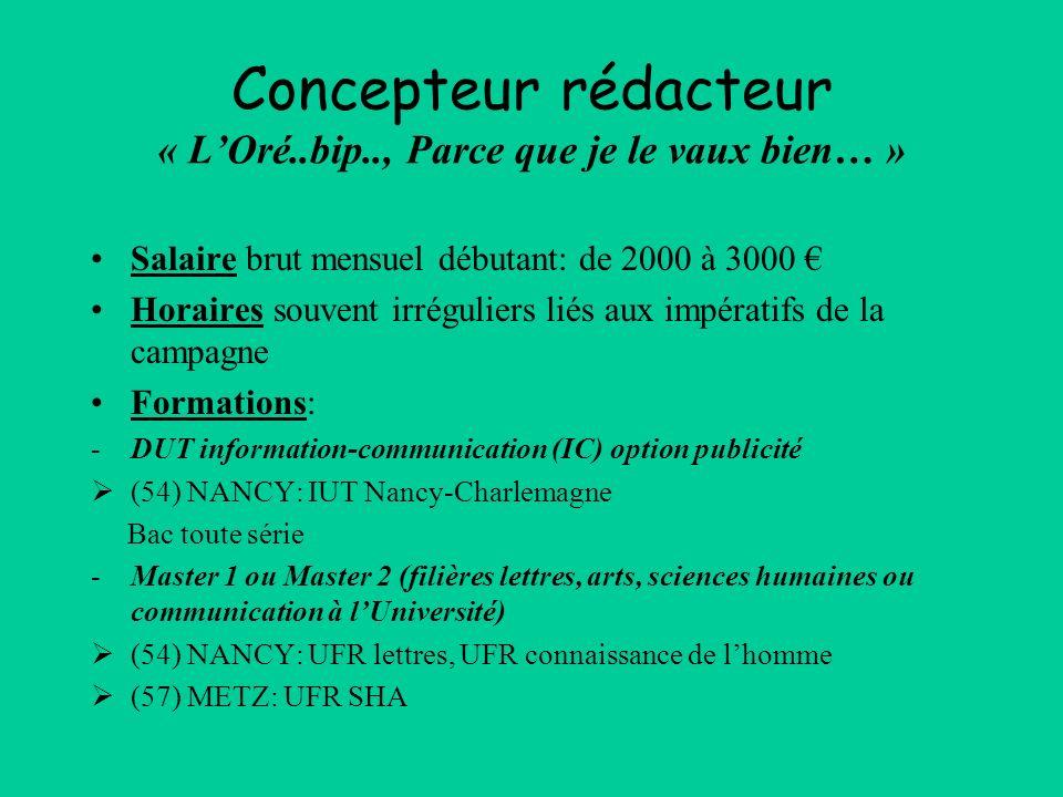 Rédacteur reporter radio Salaire brut mensuel débutant: de 1400 à 2000 Lieux de travail :A Paris, en région, à létranger comme correspondant.